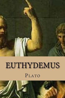 Euthydemus - Plato, and Jewett, Benjamin (Translated by)