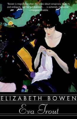 Eva Trout: Or Changing Scenes - Bowen, Elizabeth, Professor