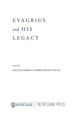 Evagrius and His Legacy - Kalvesmaki, Joel (Editor), and Young, Robin Darling (Editor)