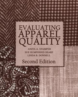 Evaluating Apparel Quality - Humphries-Sharp, Sue, and Stamper, Anita A, and Sharp, Sue Humphries