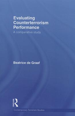 Evaluating Counterterrorism Performance: A Comparative Study - Graaf, Beatrice de