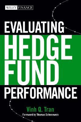 Evaluating Hedge Fund Performance - Tran, Vinh Q