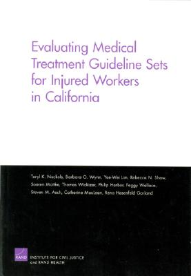 Evaluating Medical Treatment Guideline Sets for Injuried Workers in California - Nuckols, Teryl K