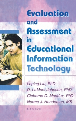 Evaluation and Assessment in Educational Information Technology - Maddux, Cleborne D