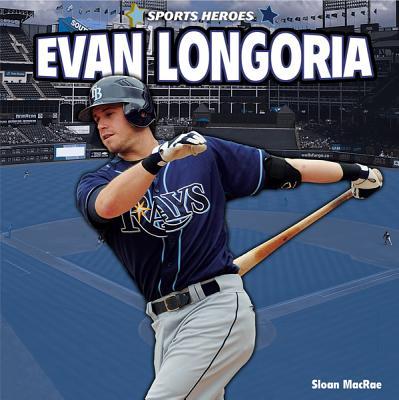 Evan Longoria - MacRae, Sloan