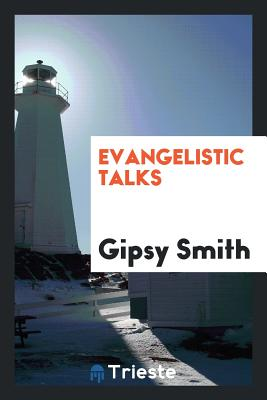 Evangelistic Talks - Smith, Gipsy