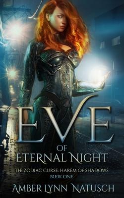 Eve of Eternal Night - Natusch, Amber Lynn