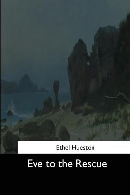Eve to the Rescue - Hueston, Ethel