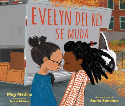 Evelyn del Rey Se Muda - Medina, Meg, and Sanchez, Sonia (Illustrator)