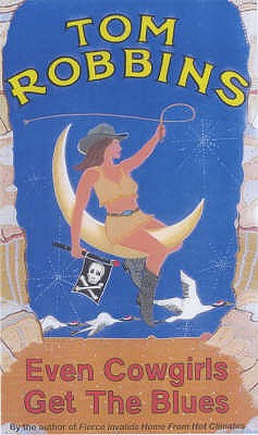 Even Cowgirls Get the Blues - Robbins, Tom