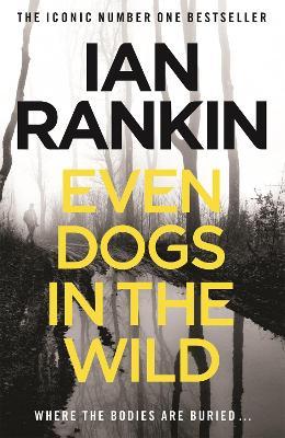 Even Dogs in the Wild - Rankin, Ian