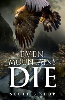 Even Mountains Die - Scott, Bishop