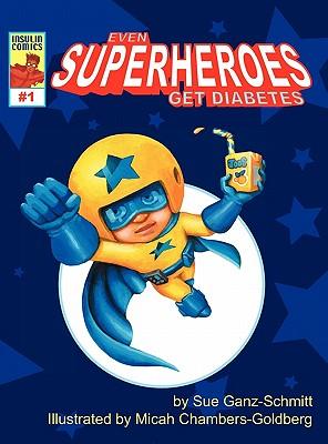 Even Superheroes Get Diabetes - Ganz-Schmitt, Sue