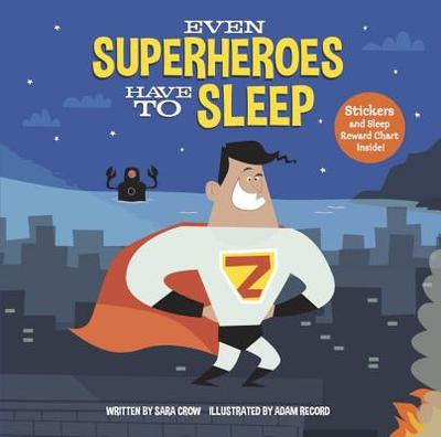 Even Superheroes Have to Sleep - Crow, Sara