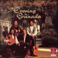 Evening in Granada - Andrew York (guitar); John Dearman (guitar); Los Angeles Guitar Quartet; Scott Tennant (guitar); William Kanengiser (guitar)