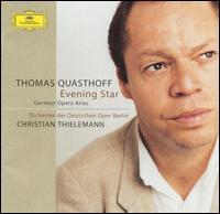 Evening Star: German Opera Arias - Christiane Oelze (soprano); Thomas Quasthoff (bass baritone); Deutschen Opernchor Berlin (choir, chorus);...