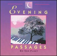 Evenings Passages - Ed Van Fleet