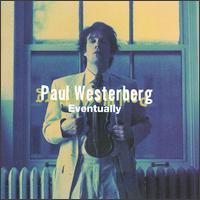 Eventually - Paul Westerberg