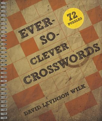 Ever-So-Clever Crosswords - Levinson Wilk, David
