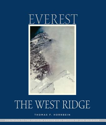 Everest the West Ridge: Anniversary Edition - Hornbein, Thomas, and Krakauer, Jon (Foreword by)