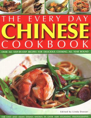 Every Day Chinese Cookbook: Over 365 step-by-step recipes for delicious cooking all year round: Far East and Asian dishes shown in over 1600 stunning photographs - Doeser, Linda