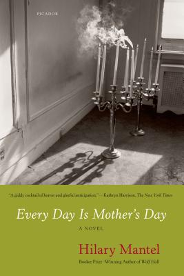 Every Day Is Mother's Day - Mantel, Hilary