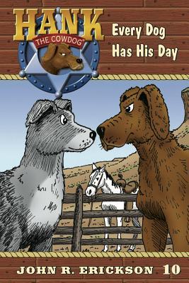 Every Dog Has His Day - Erickson, John R