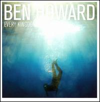 Every Kingdom - Ben Howard