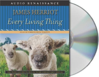 Every Living Thing - Herriot, James, and Timothy, Christopher (Read by)