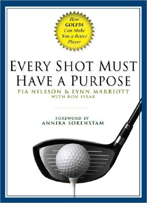 Every Shot Must Have a Purpose - Nilsson, Pia