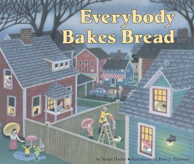 Everybody Bakes Bread - Dooley, Norah