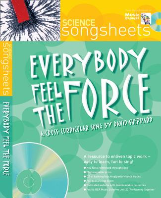 Everybody Feel the Force: A Cross-Curricular Song by David Sheppard - Sheppard, David, and Collins Music (Prepared for publication by)
