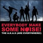 Everybody Make Some Noise!