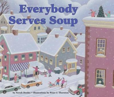 Everybody Serves Soup - Dooley, Norah