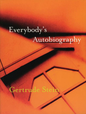 Everybody's Autobiography - Stein, Gertrude, Ms.