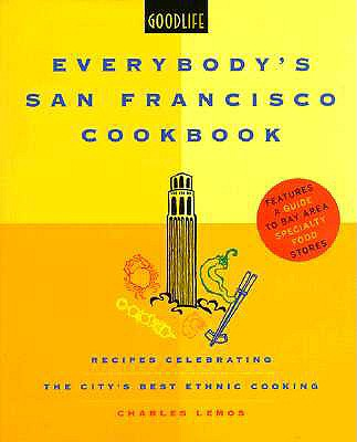 Everybody's San Francisco Cookbook - Good Life Publications (Editor), and Lemos, Charles