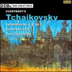 Everybody's Tchaikovsky: Symphonies Nos. 4 & 5; Romeo and Juliet; Piano Concerto No. 1