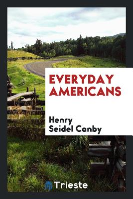 Everyday Americans - Canby, Henry Seidel