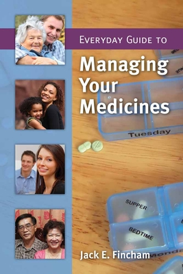 Everyday Guide to Managing Your Medicines - Fincham, Jack E