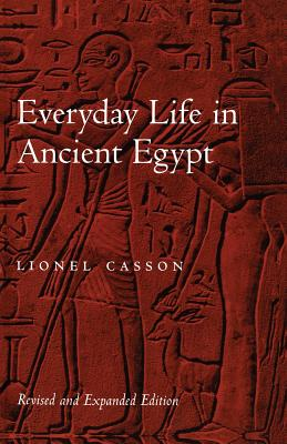 Everyday Life in Ancient Egypt - Casson, Lionel, Professor