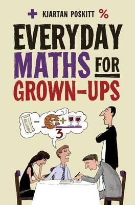 Everyday Maths for Grown-Ups - Poskitt, Kjartan