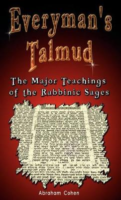Everyman's Talmud: The Major Teachings of the Rabbinic Sages - Cohen, Abraham