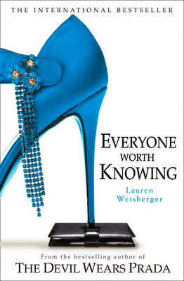 Everyone Worth Knowing - Weisberger, Lauren