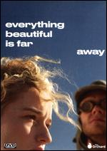 Everything Beautiful Is Far Away - Andrea Sisson; Pete Ohs