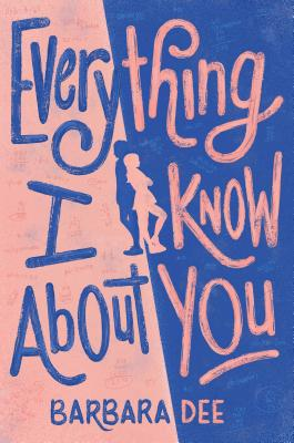 Everything I Know about You - Dee, Barbara