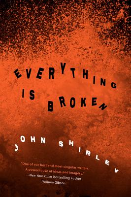 Everything is Broken - Shirley, John