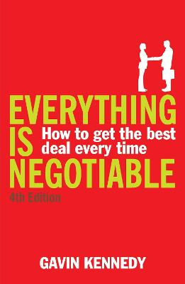 Everything Is Negotiable: How to Get the Best Deal Every Time - Kennedy, Gavin