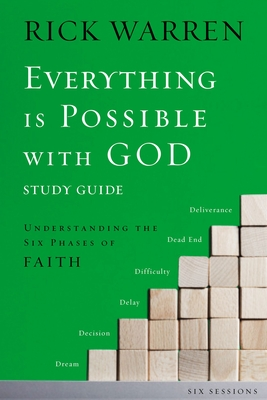 Everything Is Possible with God: Understanding the Six Phases of Faith - Warren, Rick, D.Min.