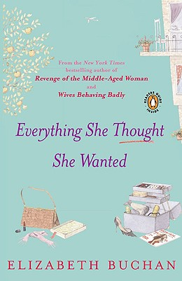 Everything She Thought She Wanted - Buchan, Elizabeth