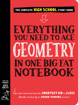 Everything You Need to Ace Geometry in One Big Fat Notebook - Workman Publishing, and Needham, Christy